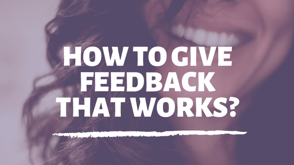 give feedback that works