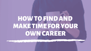 make time for your own career