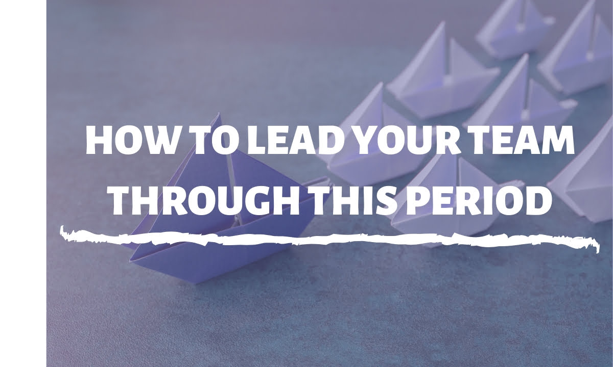 How-to-lead-your-team-through-this-period-thumbnail