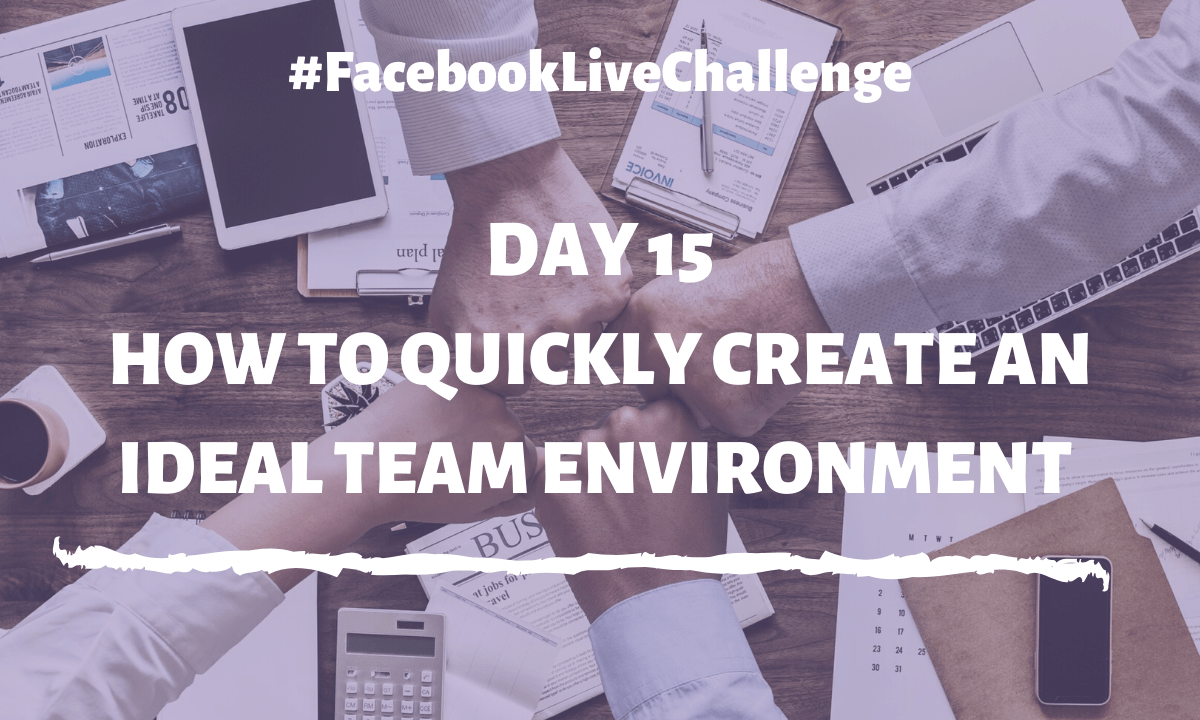 How to quickly create an ideal team environment