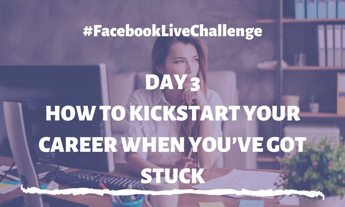 How to Kickstart Your Career When You've Got Stuck